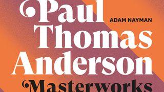 鬼才ポール・トーマス・アンダーソンの全てがこの一冊に!9月17日発売