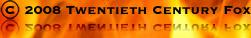 (C) 2008 TWENTIETH CENTURY FOX