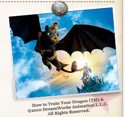 『ヒックとドラゴン』How to Train Your Dragon (TM) & © 2010 DreamWorks Animation L.L.C. All Rights Reserved.